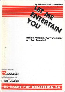 楽譜 レット・ミー・エンターテイン・ユー (ロビー・ウィリアムス・メドレー)(【204729】/1023192-010MS /輸入吹奏楽譜(T)/G3/T:9:15)