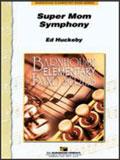 楽譜 スーパーマム・シンフォニー/エド・ハックビー作曲 015-3374-00/輸入吹奏楽譜(T)コマンド、エレメンタリーバンド・シリーズ/G1.5/T:2:22