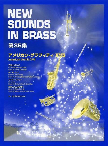New Sounds in Brass NSB 第35集 アメリカン・グラフィティ XVII 子供じゃないの ~家へおいでよ ~ミスター・ロンリー ~恋はリズムにのせて【吹奏楽 | 楽譜】