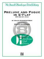 [楽譜] 前奏曲とフーガ・変ホ調《輸入吹奏楽譜》【送料無料】(PRELUDE AND FUGUE IN E-FLAT BWV552)《輸入楽譜》