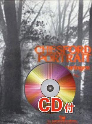 [楽譜] チェスフォード・ポートレイト【参考音源CD付】《輸入吹奏楽譜》【送料無料】(CHESFORD PORTRAIT)《輸入楽譜》