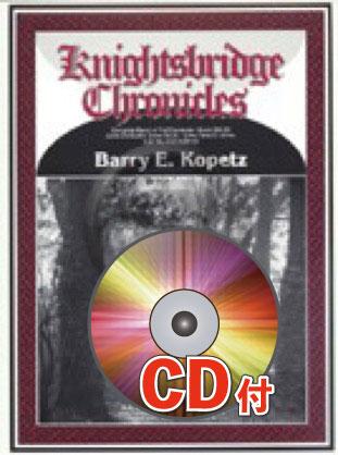 [楽譜] ナイツブリッジ年代記【参考音源CD付】《輸入吹奏楽譜》【送料無料】(KNIGHTSBRIDGE CHRONICLES)《輸入楽譜》