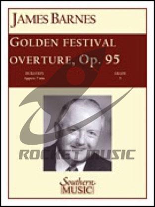 [楽譜] ゴールデン・フェスティバル序曲《輸入吹奏楽譜》【送料無料】(GOLDEN FESTIVAL OVERTURE)《輸入楽譜》