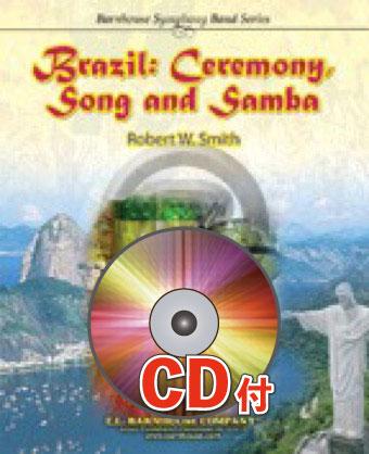 [楽譜] ブラジル:セレモニー・ソング・アンド・サンバ【参考音源CD付】《輸入吹奏楽譜》【送料無料】(BRAZIL: CEREMONY, SONG AND SAMBA)《輸入楽譜》