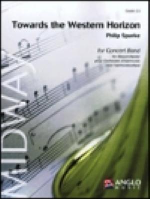 [楽譜] 西の水平線に向かって《輸入吹奏楽譜》【送料無料】(TOWARDS THE WESTERN HORIZON)《輸入楽譜》