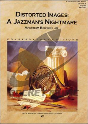 [楽譜] ジャズマンの憂鬱《輸入吹奏楽譜》【送料無料】(DISTORTED IMAGES: A JAZZMAN'S NIGHTMARE)《輸入楽譜》
