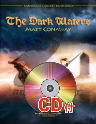 [楽譜] 暗い河【参考音源CD付】《輸入吹奏楽譜》【送料無料】(The Dark Waters)《輸入楽譜》
