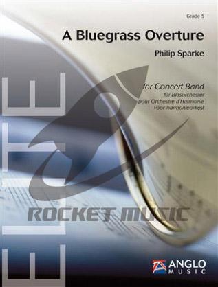 [楽譜] ブルーグラス序曲《輸入吹奏楽譜》【送料無料】(A Bluegrass Overture)《輸入楽譜》