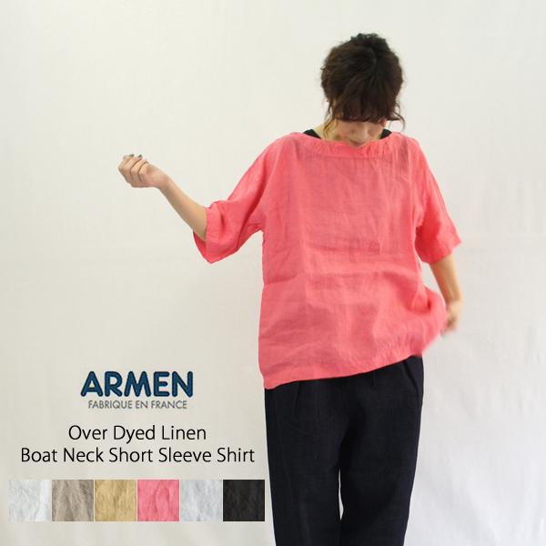 ARMEN【アーメン】製品染めリネンボートネックショートスリーブシャツ NAM1631LP レディース 春夏 ブラウス 麻 プレゼント ギフト