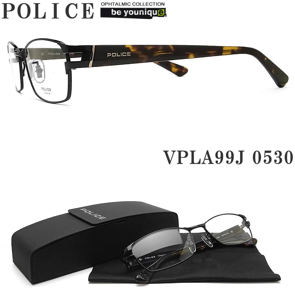 POLICE ポリス メガネフレーム VPLA99J-0530 眼鏡 伊達メガネ 度付き 青色光カット パソコン用 メンズ・レディース 男性用・女性用 ブラック チタン