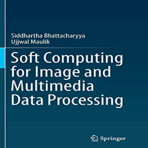 Soft Computing for Image and Processing Multimedia 新作販売 人気急上昇 Data