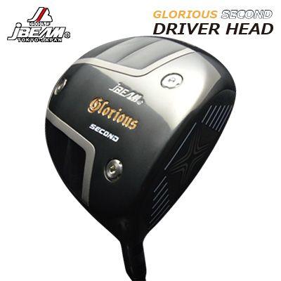 ジェイビーム グロリアス セカンド ドライバー ヘッドJBEAM GLORIOUS SECOND DRIVER HEAD