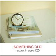 naturalimages Vol.120 SOMETHING OLD【メール便可】