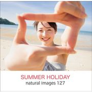 naturalimages Vol.127 SUMMER HOLIDAY【メール便可】