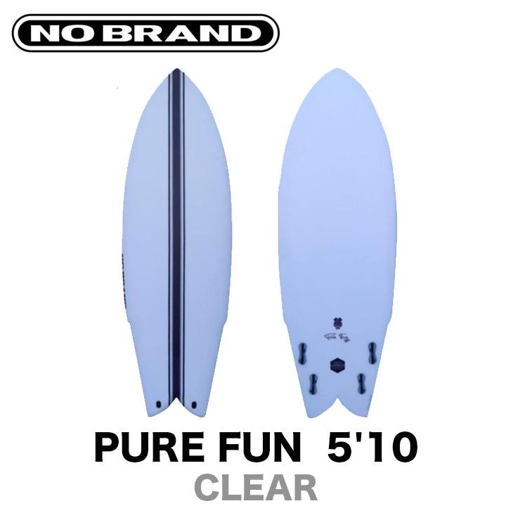 NO BRAND サーフボード ノーブランド PURE FUN ピュア ファン 5'10 サーフィン ショートボード