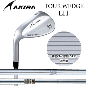 アキラ AKIRA メンズゴルフクラブ TOUR WEDGE LH ツアー ウェッジ レフティ 左利き用 スチールシャフト DG,NS950