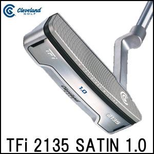 クリーブランド Cleveland メンズゴルフクラブ パター TFi 2135 SATIN 1.0