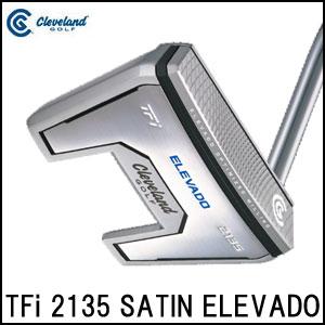 クリーブランド Cleveland メンズゴルフクラブ パター TFi 2135 SATIN ELEVADO