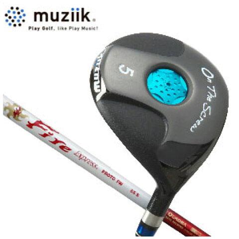 ムジーク Muziik メンズゴルフクラブ On The Screw フェアウェイウッド【オンザスクリュー】Fire Express FW 【thxgd_18】
