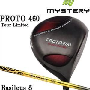 ミステリー MYSTERY メンズゴルフクラブ PROTO 460 TOUR LIMITED ドライバー Basileus δ デルタ シリーズシャフト