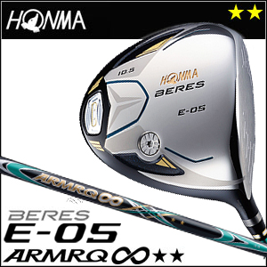 本間ゴルフ HONMA GOLF BERES E-05ドライバー ARMRQ∞シリーズ 2Sグレード 2016