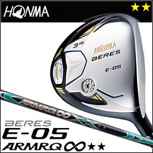 本間ゴルフ HONMA GOLF BERES E-05 フェアウェイウッド ARMRQ∞シリーズ 2Sグレード 2016