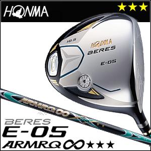 本間ゴルフ HONMA GOLF BERES E-05ドライバー ARMRQ∞シリーズ 3Sグレード 2016