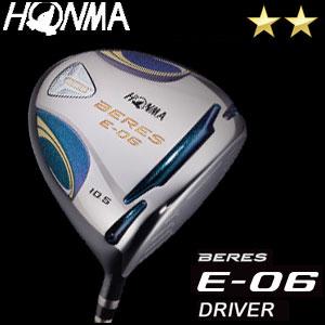 予約 本間ゴルフ HONMA GOLF BERES E-06 ドライバー ARMRQ Xシリーズ 2Sグレード メンズ ゴルフクラブ 2018
