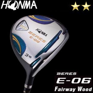 本間ゴルフ HONMA GOLF BERES E-06 フェアウェイウッド ARMRQ Xシリーズ 2Sグレード メンズ ゴルフクラブ 2018