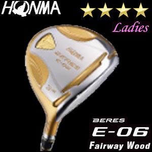 【8/1限定★24時間ポイント10倍★0:00~23:59】本間ゴルフ HONMA GOLF BERES E-06 Ladies フェアウェイウッド ARMRQ Xシリーズ 4Sグレード レディース ゴルフクラブ 2018