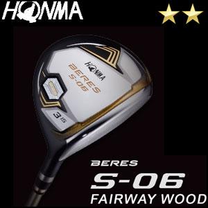 本間ゴルフ HONMA GOLF BERES S-06 フェアウェイウッド ARMRQ Xシリーズ 2Sグレード メンズ ゴルフクラブ 2018