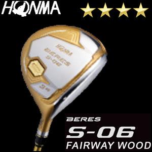 本間ゴルフ HONMA GOLF BERES S-06 フェアウェイウッド ARMRQ Xシリーズ 4Sグレード メンズ ゴルフクラブ 2018