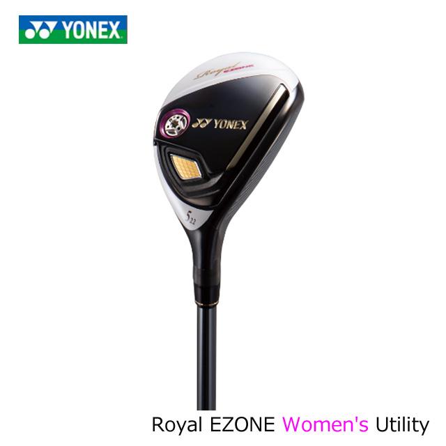 ヨネックスゴルフ YONEX GOLF レディース ゴルフクラブ ユーティリティ Royal EZONE UT ロイヤルイーゾーン レディース ウィメンズ Royal EZONE Women専用シャフト