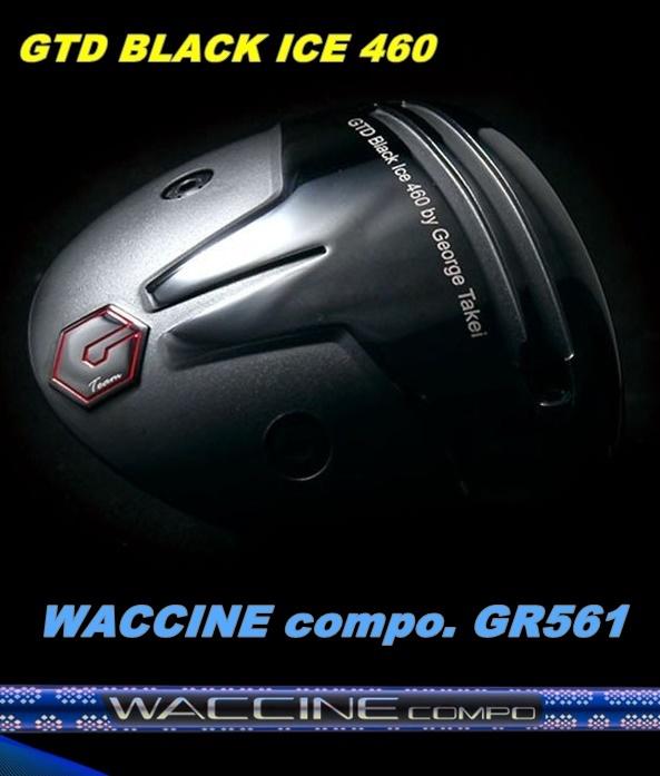 送料無料 GTD史上最大キャリー弾道 新品未使用 GTD 460 BLACK ICE WACCINE ジーアール561 (訳ありセール 格安) ドライバー Compo GR561GTD カスタムワクチン コンポ