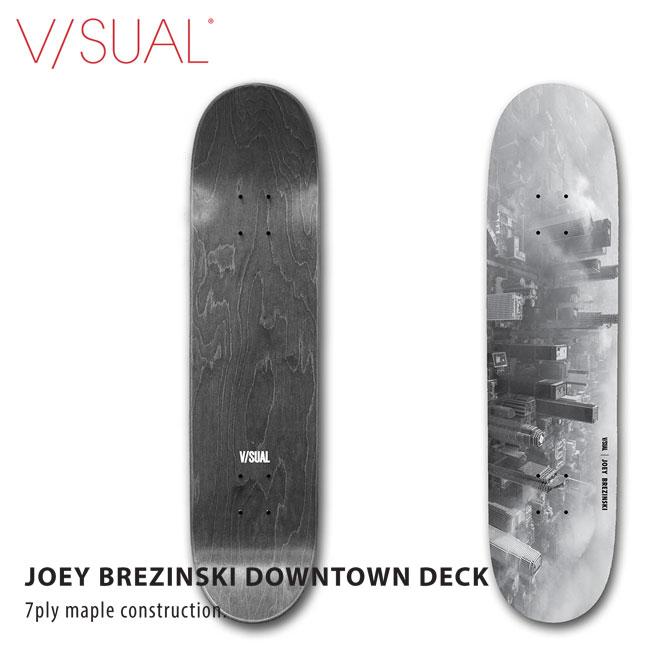 デッキ VISUAL ビジュアル Joey Brezinski Downtown 7.75 X 31.5 スケートボード skateboard deck デッキ スケボー