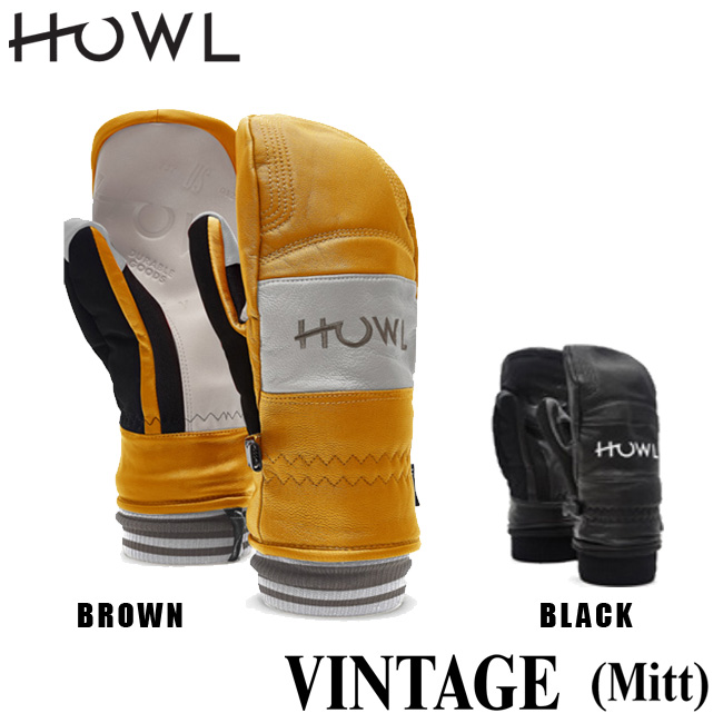 ハウル 18-19モデル HOWL VINTAGE MITT ビンテージミット スノーボード用 レザー 本革 グローブ ミット ミトン 手袋 メンズ レディース【店頭受取対応商品】