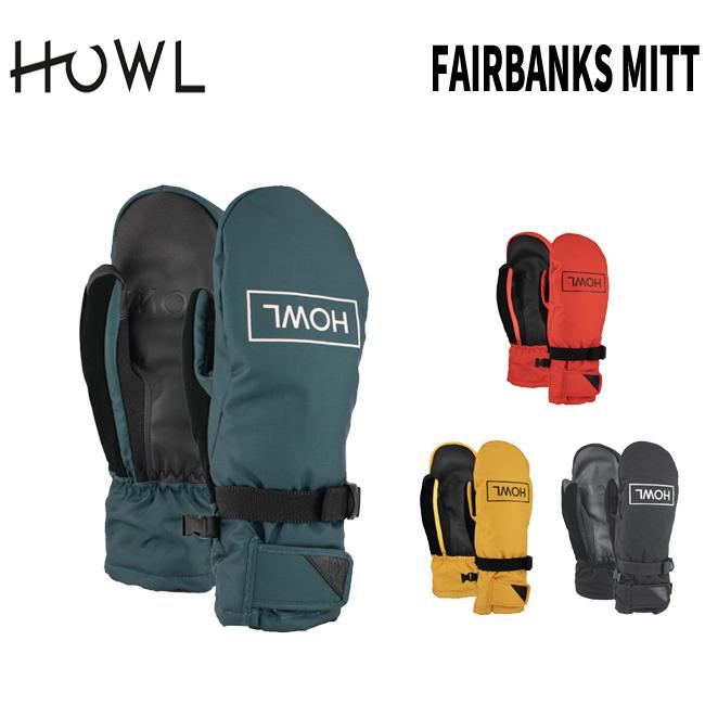 予約 ハウル ミット HOWL FAIRBANKS MITT フェアバンクスミット 19-20 スノーボード用グローブ ミトン グローブ オススメ スノーボード