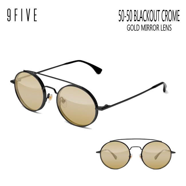 サングラス 9FIVE 50-50 Blackout Chrome Gold mirror ナインファイブ/スケート HIP HOP界やNBAからも支持【店頭受取対応商品】