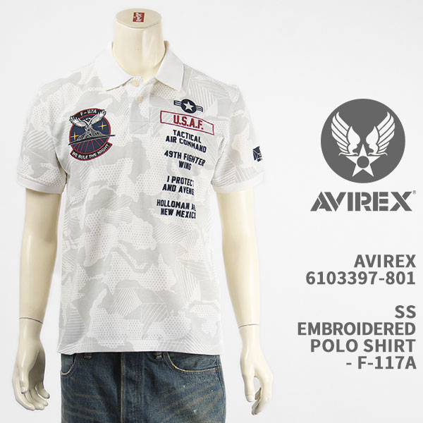 アヴィレックスらしいミリタリー刺繍が施された鹿の子ポロ Avirex アビレックス 刺繍 ポロシャツ 世界の人気ブランド AVIREX SS EMBROIDERED ミリタリー POLO 保障 6103397-801 国内正規品 半袖 SHIRT F-117A