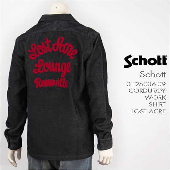 【送料無料】Schott ショット コーデュロイ ワークシャツ SCHOTT CORDUROY WORK SHIRT LOST ACRE 3125036-09 長袖【smtb-tk】