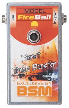 BSMFireBall新品トレブル・ブースター[RitchieBlackmore,リッチーブラックモア][Booster][Effector,エフェクター]