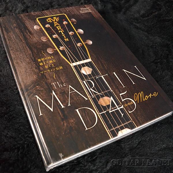 The Martin D-45 and more 新品[マーチン][D-45アンドモア][本]