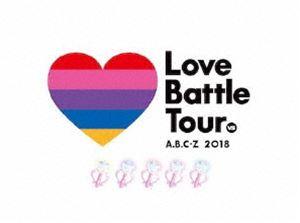 A.B.C-Z 2018 Love Battle Tour(Blu-ray初回限定盤) [Blu-ray]
