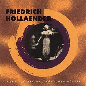 輸入盤 FRIEDRICH HOLLAENDER / WENN ICH MIR WAS WUENSCHEN DURFTE [8CD]