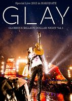 GLAY Special Live 2013 in HAKODATE GLORIOUS MILLION DOLLAR NIGHT Vol.1 COMPLETE SPECIAL BOX(初回限定生産盤) [Blu-ray]