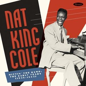 輸入盤 NAT KING COLE / HITTIN' THE RAMP : EARLY YEARS 1936-1943 (DLX) [7CD]