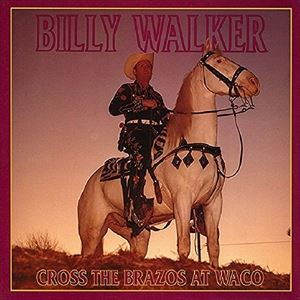 輸入盤 BILLY WALKER / CROSS THE BRAZOS AT WACO [6CD]