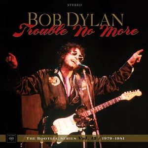 輸入盤 BOB DYLAN / TROUBLE NO MORE : THE BOOTLEG SERIES VOL.13 / 1979-1981 (LTD) [4LP+2CD]