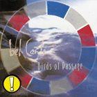 輸入盤 BEL CANTO / BIRDS OF PASSAGE [CD]