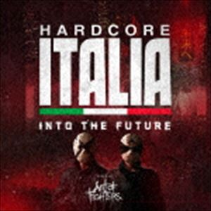Art モデル着用 注目アイテム of Fighters 驚きの値段 MIX Hardcore Italia - Into Mixed future the by CD